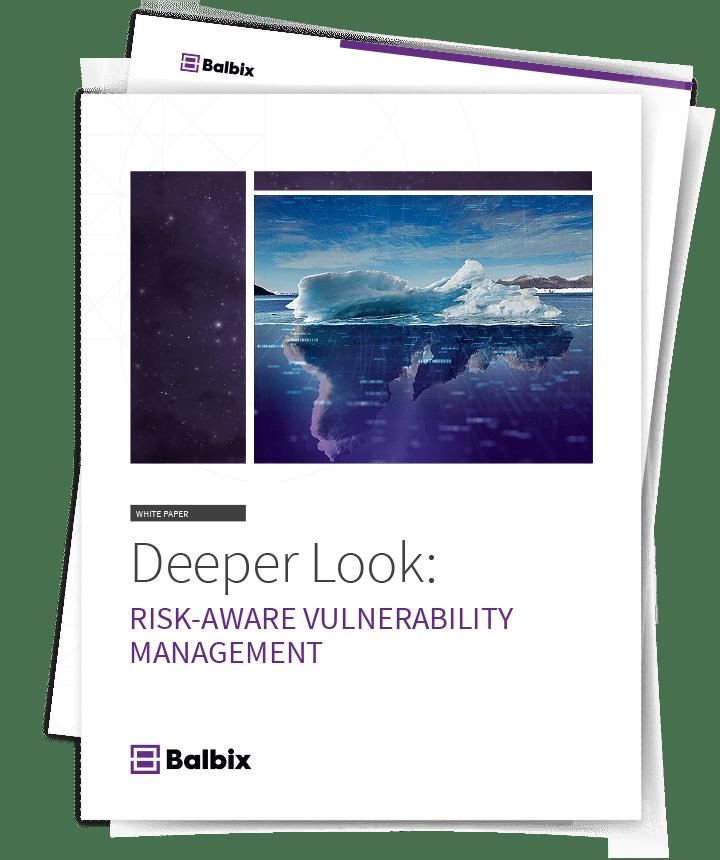 Whitepaper: Deeper Look into Risk-Based Vulnerability Management